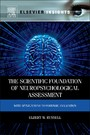 The Scientific Foundation of Neuropsychological Assessment - With Applications to Forensic Evaluation