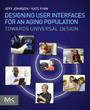Designing User Interfaces for an Aging Population - Towards Universal Design