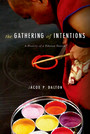 The Gathering of Intentions - A History of a Tibetan Tantra