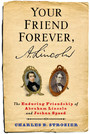 Your Friend Forever, A. Lincoln - The Enduring Friendship of Abraham Lincoln and Joshua Speed