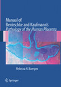 Manual of Benirschke and Kaufmann's Pathology of the Human Placenta