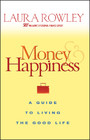 Money and Happiness - A Guide to Living the Good Life