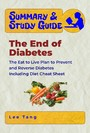 Summary & Study Guide - The End of Diabetes - The Eat to Live Plan to Prevent and Reverse Diabetes - Including Diet Cheat Sheet
