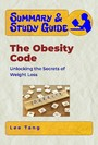 Summary & Study Guide - The Obesity Code - Unlocking the Secrets of Weight Loss