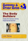Summary & Study Guide - The Body Builders - Inside the Science of the Engineered Human