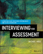 Interviewing For Assessment - A Practical Guide for School Psychologists and School Counselors