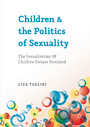 Children and the Politics of Sexuality - The Sexualization of Children Debate Revisited