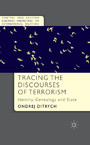 Tracing the Discourses of Terrorism - Identity, Genealogy and State