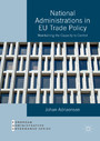 National Administrations in EU Trade Policy - Maintaining the Capacity to Control