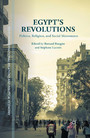 Egypt's Revolutions - Politics, Religion, and Social Movements