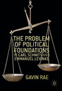 The Problem of Political Foundations in Carl Schmitt and Emmanuel Levinas