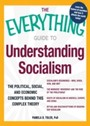 Everything Guide to Understanding Socialism - The political, social, and economic concepts behind this complex theory