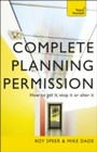 Complete Planning Permission: How to get it, stop it or alter it: Teach Yourself