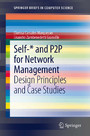 Self-* and P2P for Network Management - Design Principles and Case Studies