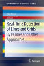 Real-Time Detection of Lines and Grids - By PClines and Other Approaches