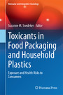 Toxicants in Food Packaging and Household Plastics - Exposure and Health Risks to Consumers