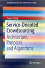 Service-Oriented Crowdsourcing - Architecture, Protocols and Algorithms