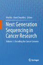 Next Generation Sequencing in Cancer Research - Volume 1: Decoding the Cancer Genome