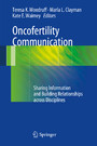 Oncofertility Communication - Sharing Information and Building Relationships across Disciplines