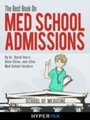Best Book On Med School Admissions (Harvard Med, Stanford Med, Johns Hopkins, and More)
