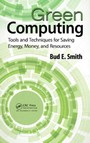 Green Computing - Tools and Techniques for Saving Energy, Money, and Resources