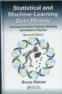 Statistical and Machine-Learning Data Mining - Techniques for Better Predictive Modeling and Analysis of Big Data, Second Edition