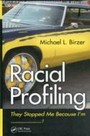 Racial Profiling - They Stopped Me Because I'm ------------!