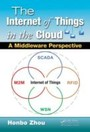 Internet of Things in the Cloud - A Middleware Perspective
