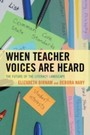 When Teacher Voices Are Heard - The Future of the Literacy Landscape