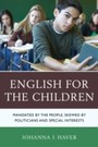 English for the Children - Mandated by the People, Skewed by Politicians and Special Interests