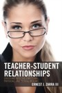 Teacher-Student Relationships - Crossing into the Emotional, Physical, and Sexual Realms