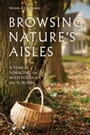 Browsing Nature's Aisles - A Year of Foraging for Wild Food in the Suburbs