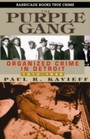 Purple Gang - Organized Crime in Detroit 1910-1945