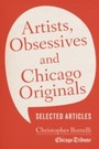 Artists, Obsessives and Chicago Originals - Selected Articles