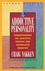Addictive Personality - Understanding the Addictive Process and Compulsive Behavior
