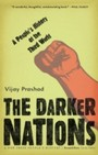 Darker Nations - A People's History of the Third World