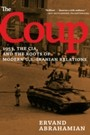 Coup - 1953, The CIA, and The Roots of Modern U.S.-Iranian Relations