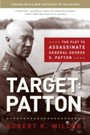 Target: Patton - The Plot to Assassinate General George S. Patton