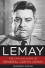 LeMay - The Life and Wars of General Curtis LeMay