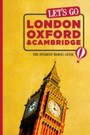 Let's Go London, Oxford & Cambridge - The Student Travel Guide