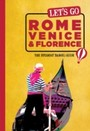 Let's Go Rome, Venice & Florence - The Student Travel Guide