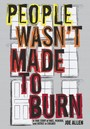 People Wasn't Made to Burn - A True Story of Housing, Race, and Murder in Chicago