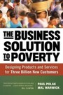 Business Solution to Poverty - Designing Products and Services for Three Billion New Customers