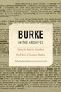 Burke in the Archives - Using the Past to Transform the Future of Burkean Studies
