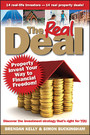 The Real Deal - Property Invest Your Way to Financial Freedom!