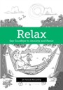 Relax - Say Goodbye to Anxiety and Panic
