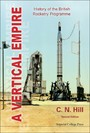 VERTICAL EMPIRE, A - HISTORY OF THE BRITISH ROCKETRY PROGRAMME (SECOND EDITION)