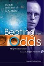 BEATING THE ODDS - THE LIFE AND TIMES OF E A MILNE