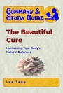 Summary & Study Guide - The Beautiful Cure - Harnessing Your Body's Natural Defenses