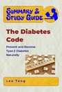 Summary & Study Guide - The Diabetes Code - Prevent and Reverse Type 2 Diabetes Naturally